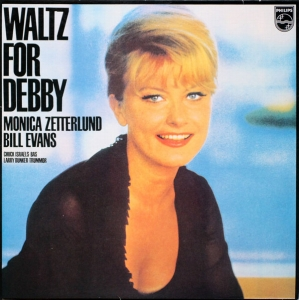 WALTZ FOR DEBBY - MONICA ZETTERLUND / BILL EVANS